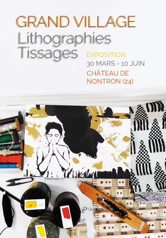 Grand Village – Lithographies et tissages – exposition à Nontron