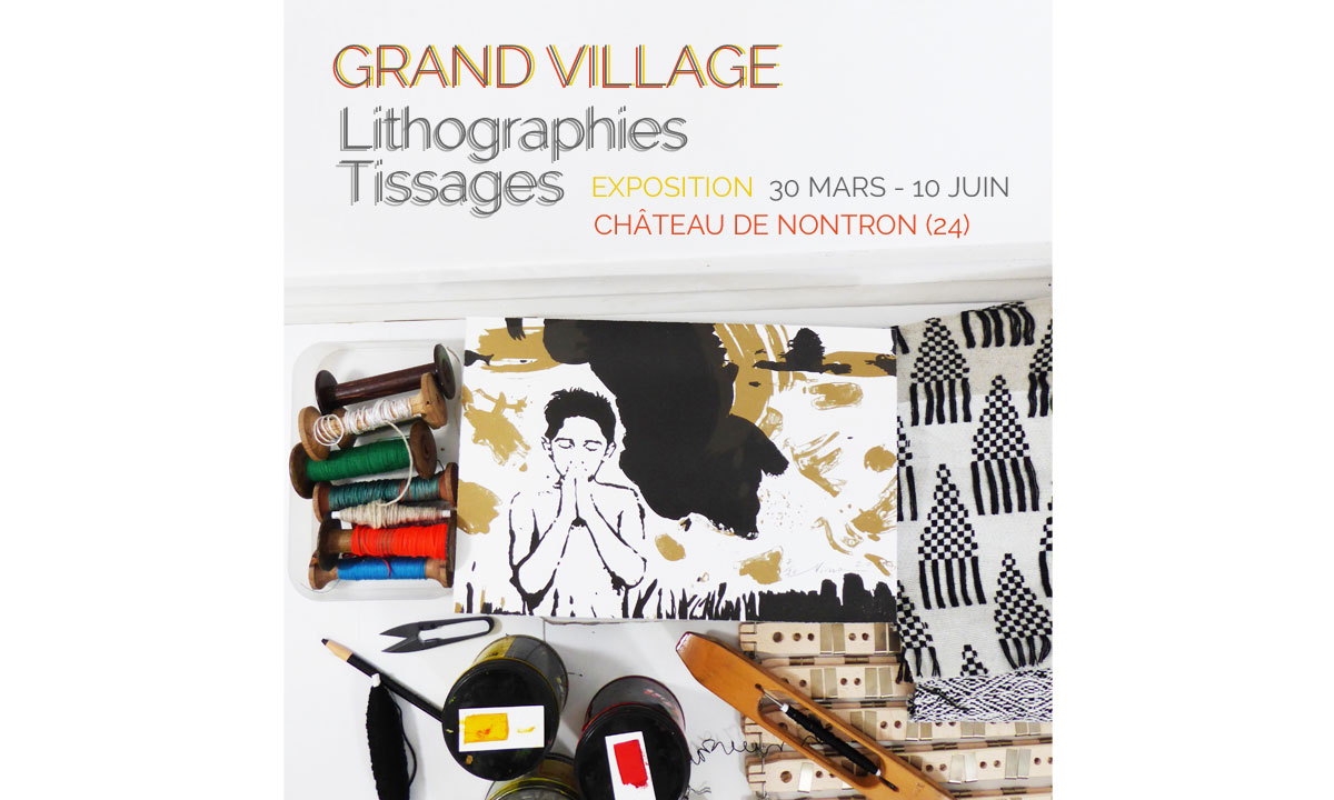 Exposition Grand Village - Lithographies et tissages - Pôle Métiers d'Art de Nontron 2019