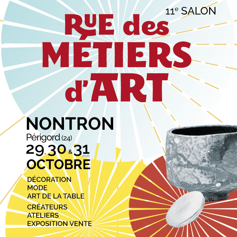 11th Exhibition « Rue des Métiers d'Art » in Nontron – October 29th, 30th and 31st 2021